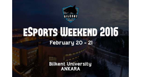 Bilkent eSports Society Presents eSports Weekend 2016