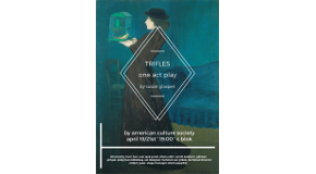 "American Culture Society to Present One-Act Drama ""Trifles"""