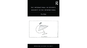 "New Book by Pınar Bilgin: ""The International in Security, Security in the International"""