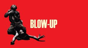 "Lust, Murder and Photography: ""Blow-Up"""
