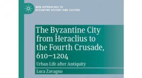 Luca Zavagno's New Book Explores the Byzantine City